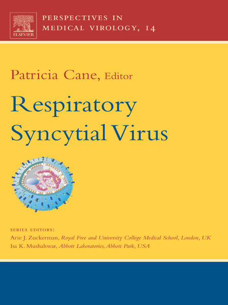 Respiratory Syncytial Virus: Perspectives In Medical Virology: Volume 14