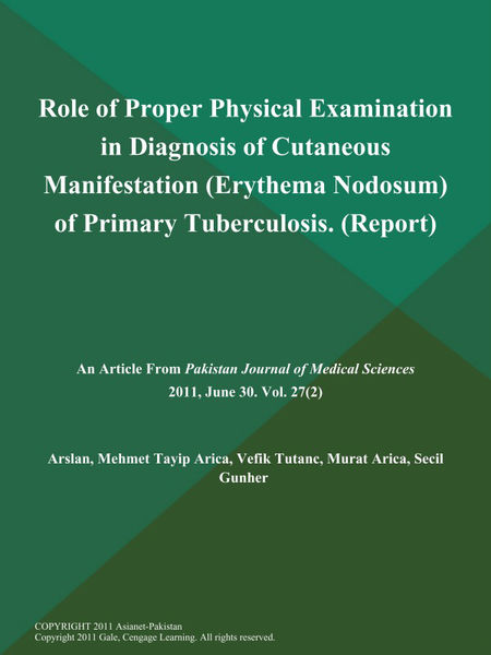 Role of Proper Physical Examination in Diagnosis of Cutaneous Manifestation (Erythema Nodosum) of Primary Tuberculosis (Report)
