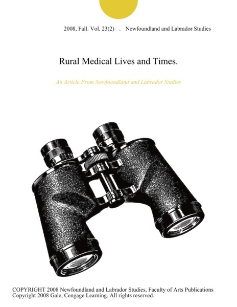 Rural Medical Lives and Times.