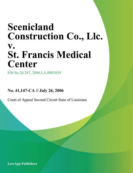 Scenicland Construction Co., LLC. v. St. Francis Medical Center, Inc., No. 41