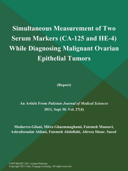 Simultaneous Measurement of Two Serum Markers (CA-125 and HE-4) While Diagnosing Malignant Ovarian Epithelial Tumors (Report)