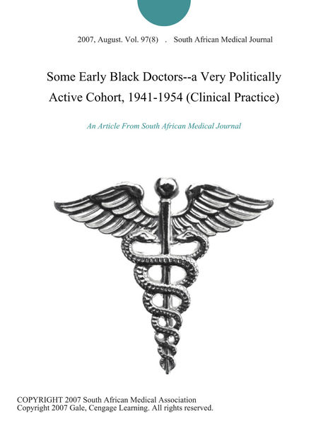Some Early Black Doctors--a Very Politically Active Cohort, 1941-1954 (Clinical Practice)