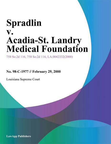 Spradlin V. Acadia-St. Landry Medical Foundation