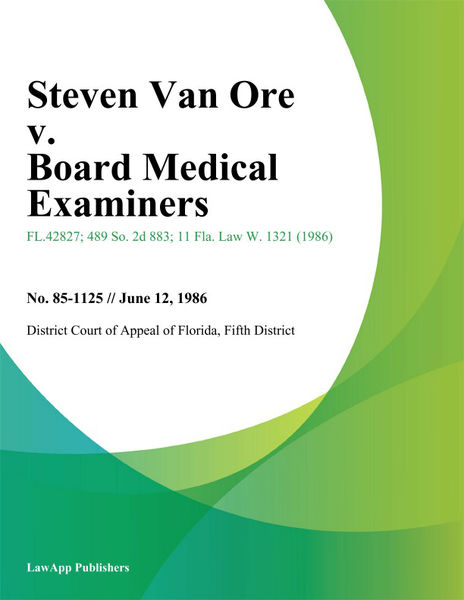 Steven Van Ore v. Board Medical Examiners