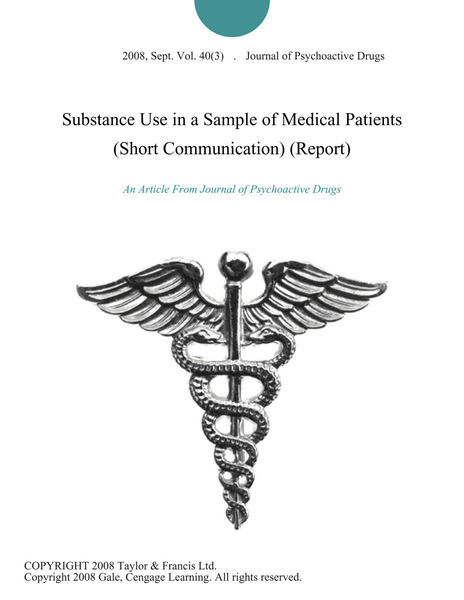 Substance Use in a Sample of Medical Patients (Short Communication) (Report)