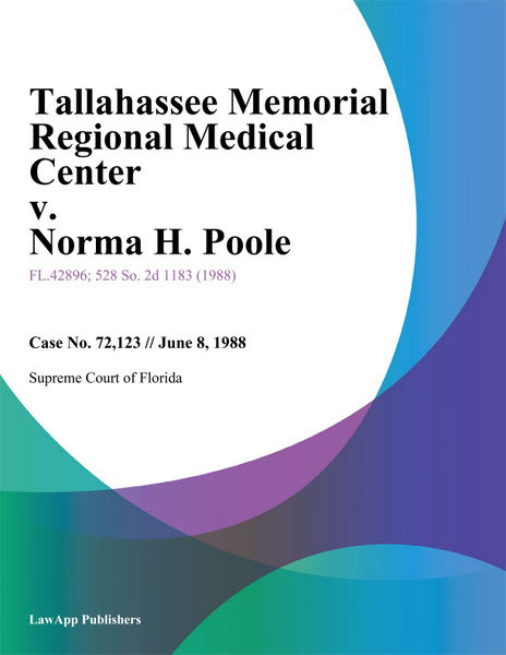 Tallahassee Memorial Regional Medical Center v. Norma H. Poole