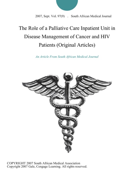 The Role of a Palliative Care Inpatient Unit in Disease Management of Cancer and HIV Patients (Original Articles)