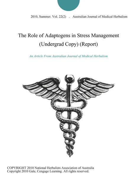 The Role of Adaptogens in Stress Management (Undergrad Copy) (Report)