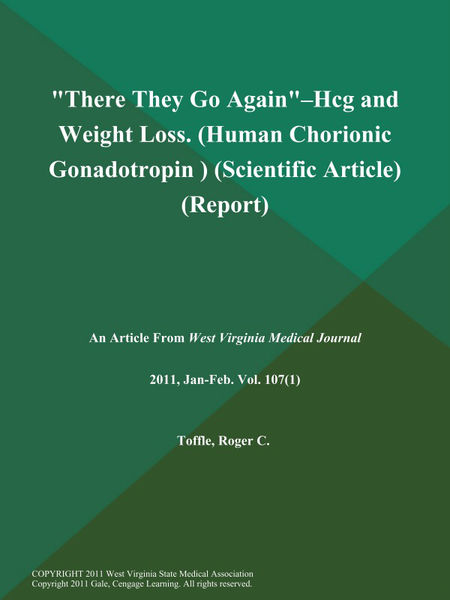 There They Go Again--Hcg and Weight Loss (Human Chorionic Gonadotropin ) (Scientific Article) (Report)
