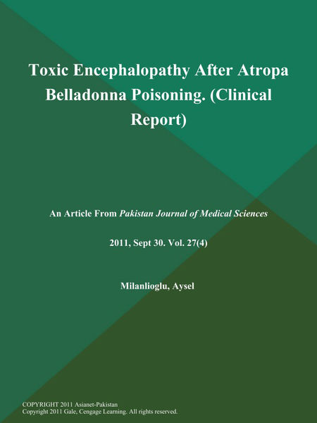 Toxic Encephalopathy After Atropa Belladonna Poisoning (Clinical Report)
