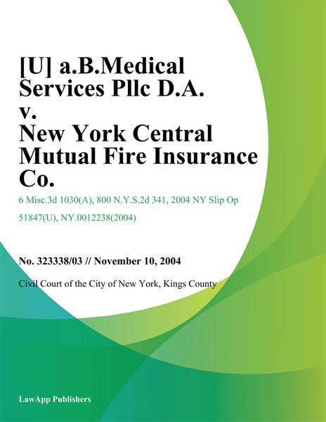[U] A.B.Medical Services Pllc D.A. V. New York Central Mutual Fire Insurance Co.