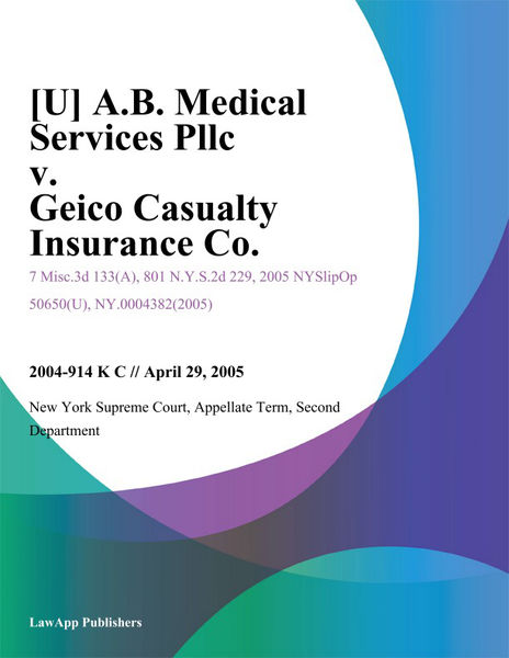 [U] A.B. Medical Services Pllc v. Geico Casualty Insurance Co.