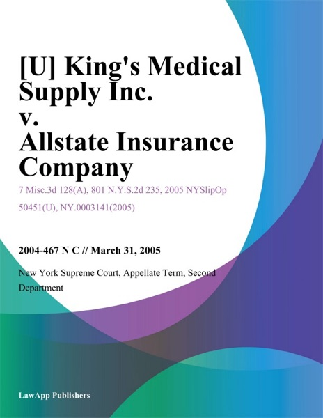 [U] King's Medical Supply Inc. v. Allstate Insurance Company