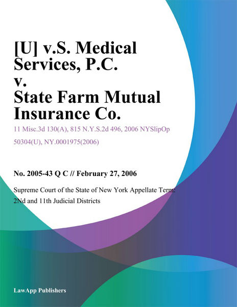 [U] V.S. Medical Services, P.C. v. State Farm Mutual Insurance Co.