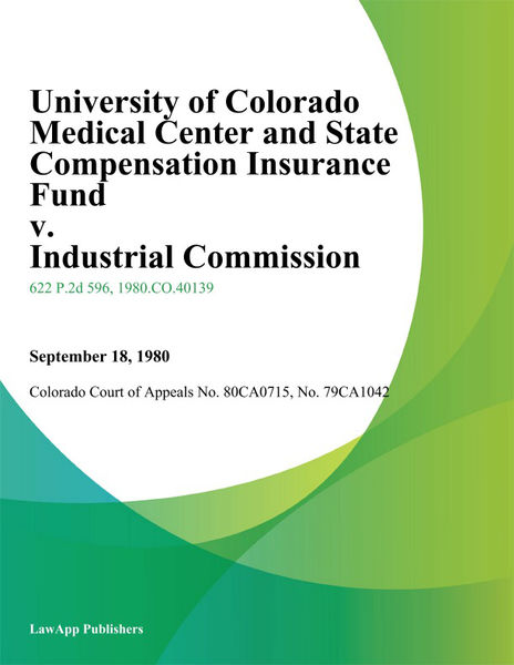 University of Colorado Medical Center and State Compensation Insurance Fund v. Industrial Commission