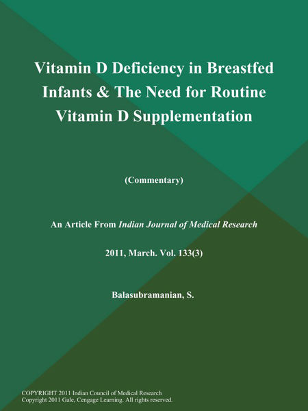 Vitamin D Deficiency in Breastfed Infants & the Need for Routine Vitamin D Supplementation (Commentary)