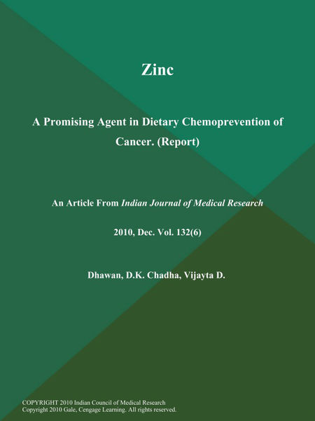 Zinc: A Promising Agent in Dietary Chemoprevention of Cancer (Report)