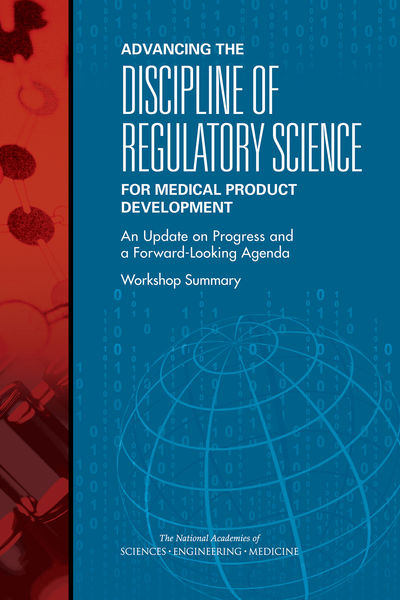 Advancing the Discipline of Regulatory Science for Medical Product Development