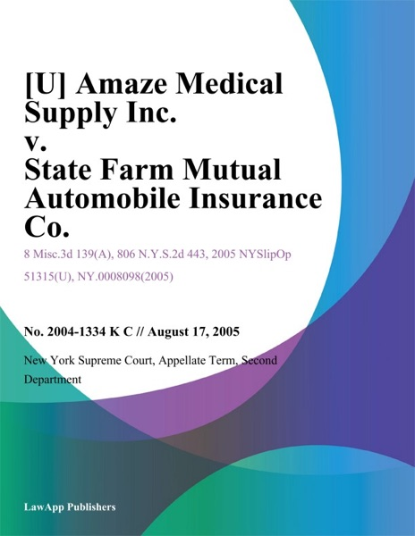 Amaze Medical Supply Inc. v. State Farm Mutual Automobile Insurance Co.