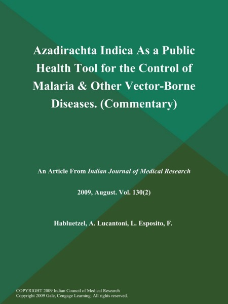 Azadirachta Indica As a Public Health Tool for the Control of Malaria & Other Vector-Borne Diseases (Commentary)