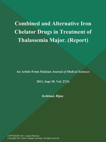 Combined and Alternative Iron Chelator Drugs in Treatment of Thalassemia Major (Report)