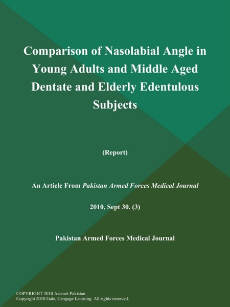 Comparison of Nasolabial Angle in Young Adults and Middle Aged Dentate and Elderly Edentulous Subjects (Report)