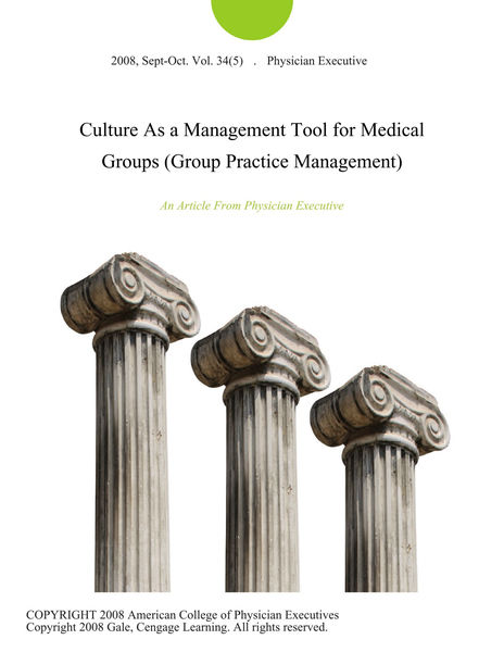 Culture As a Management Tool for Medical Groups (Group Practice Management)