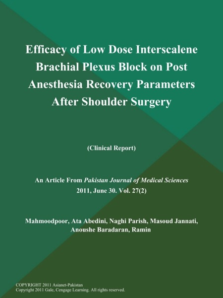 Efficacy of Low Dose Interscalene Brachial Plexus Block on Post Anesthesia Recovery Parameters After Shoulder Surgery (Clinical Report)