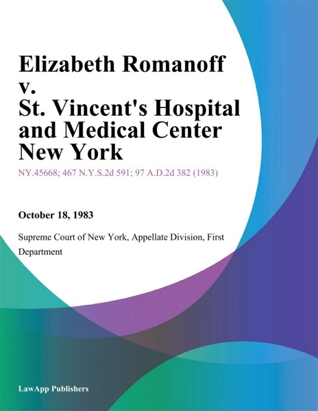 Elizabeth Romanoff v. St. Vincents Hospital And Medical Center New York