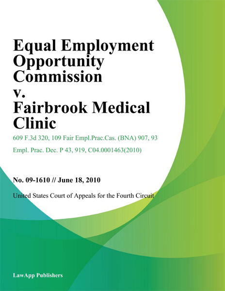 Equal Employment Opportunity Commission v. Fairbrook Medical Clinic