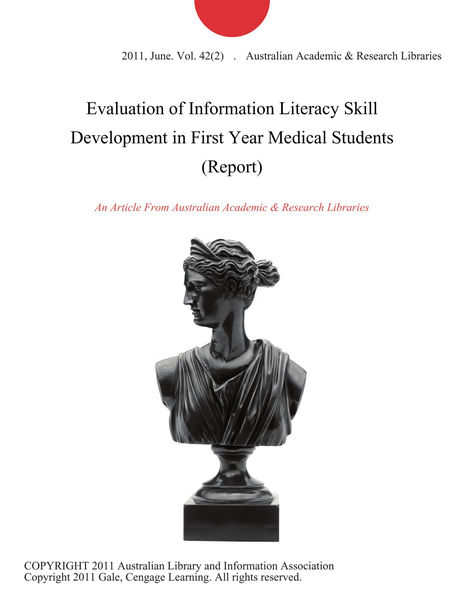 Evaluation of Information Literacy Skill Development in First Year Medical Students (Report)