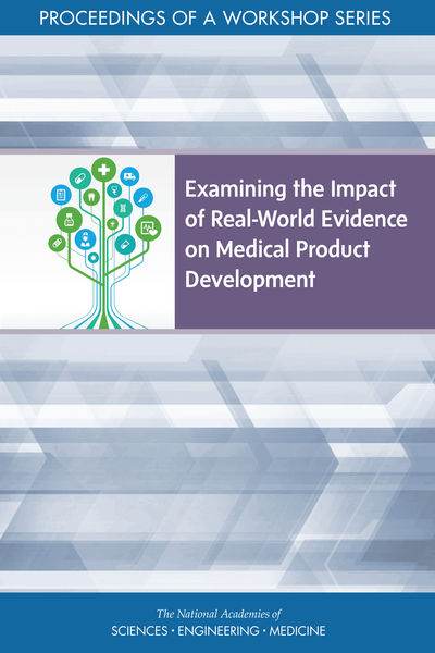 Examining the Impact of Real-World Evidence on Medical Product Development