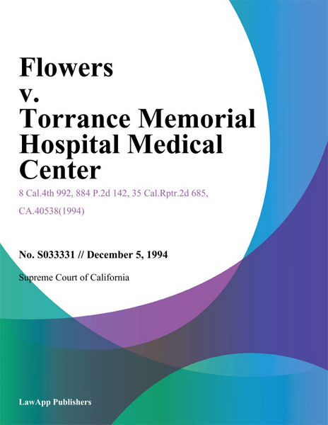 Flowers V. Torrance Memorial Hospital Medical Center