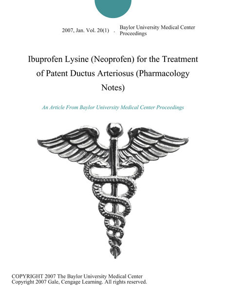 Ibuprofen Lysine (Neoprofen) for the Treatment of Patent Ductus Arteriosus (Pharmacology Notes)