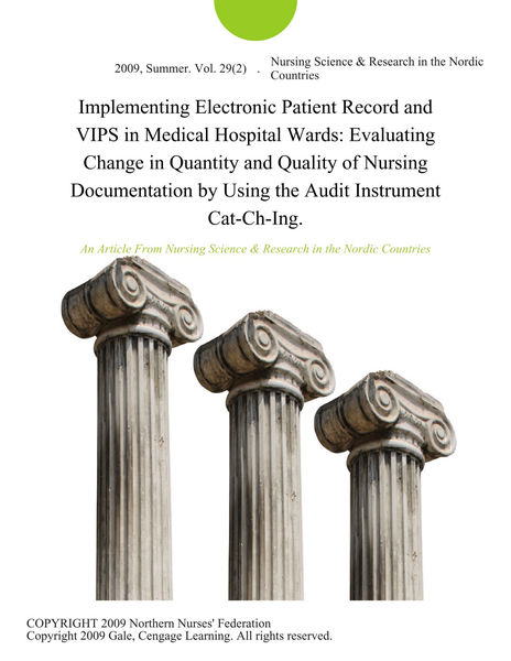 Implementing Electronic Patient Record and VIPS in Medical Hospital Wards: Evaluating Change in Quantity and Quality of Nursing Documentation by Using the Audit Instrument Cat-Ch-Ing.