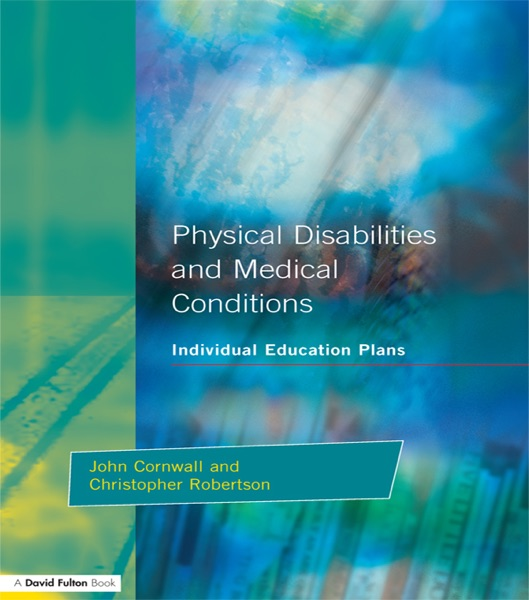Individual Education Plans Physical Disabilities and Medical Conditions
