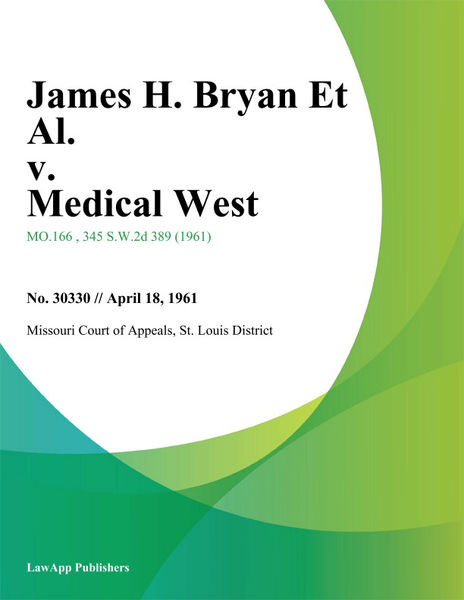 James H. Bryan Et Al. v. Medical West