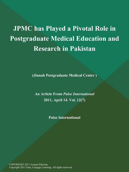 JPMC has Played a Pivotal Role in Postgraduate Medical Education and Research in Pakistan (Jinnah Postgraduate Medical Center )