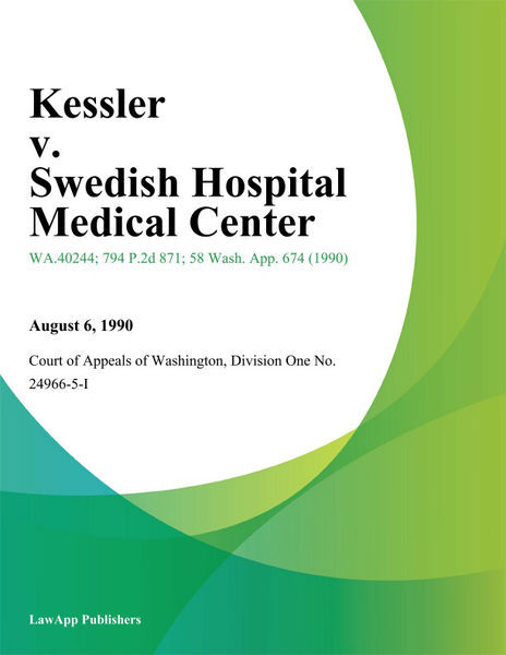 Kessler v. Swedish Hospital Medical Center