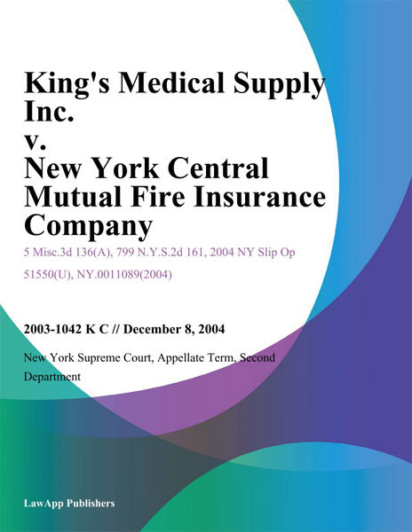 King's Medical Supply Inc. v. New York Central Mutual Fire Insurance Company