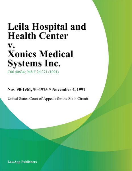 Leila Hospital And Health Center V. Xonics Medical Systems Inc.