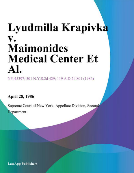 Lyudmilla Krapivka v. Maimonides Medical Center Et Al.