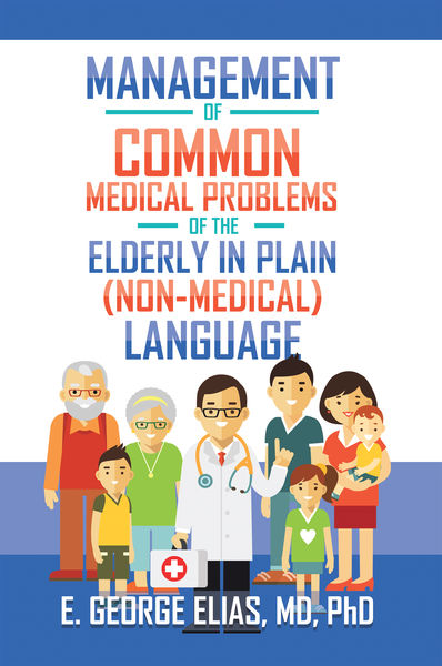 Management of Common Medical Problems of the Elderly in Plain (Non-Medical) Language