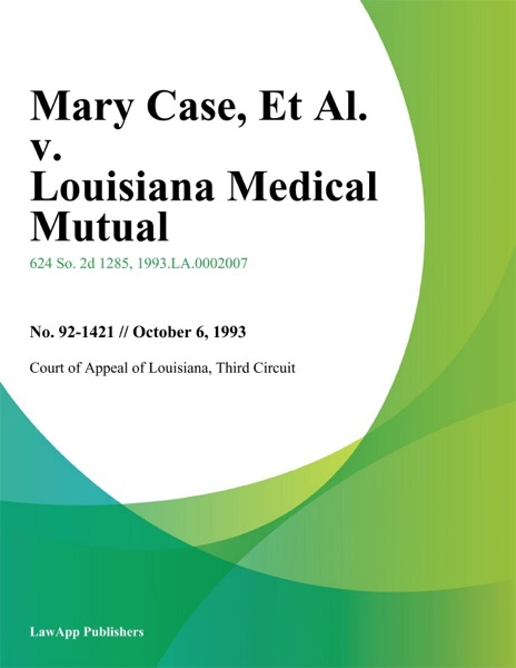 Mary Case, Et Al. v. Louisiana Medical Mutual