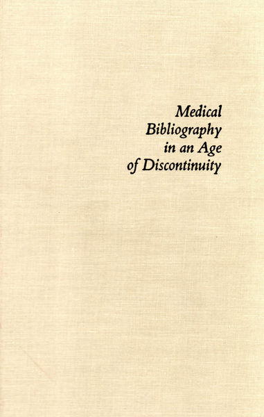 Medical Bibliography in an Age of Discontinuity