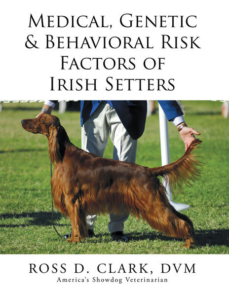 Medical, Genetic & Behavioral Risk Factors of Irish Setters