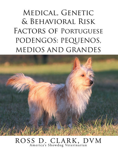 Medical, Genetic & Behavioral Risk Factors of Portuguese Podengos: Pequenos Medios and Grandes