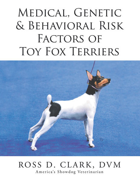 Medical, Genetic & Behavioral Risk Factors of Toy Fox Terriers