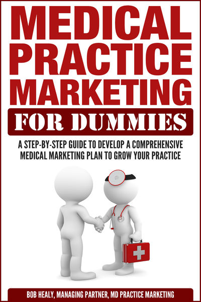 Medical Practice Marketing For Dummies