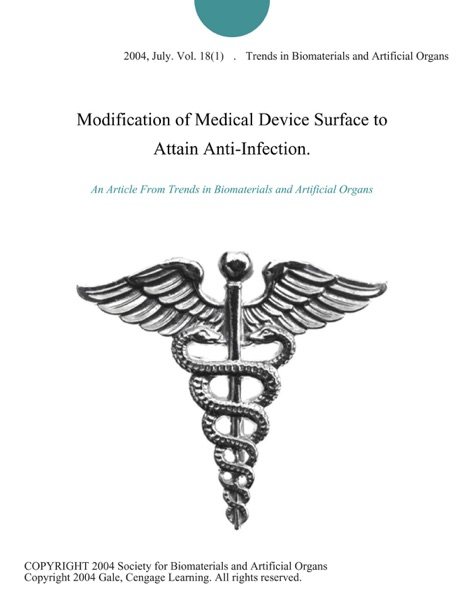 Modification of Medical Device Surface to Attain Anti-Infection.